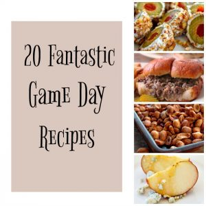 20 Fantastic Game Day Recipes