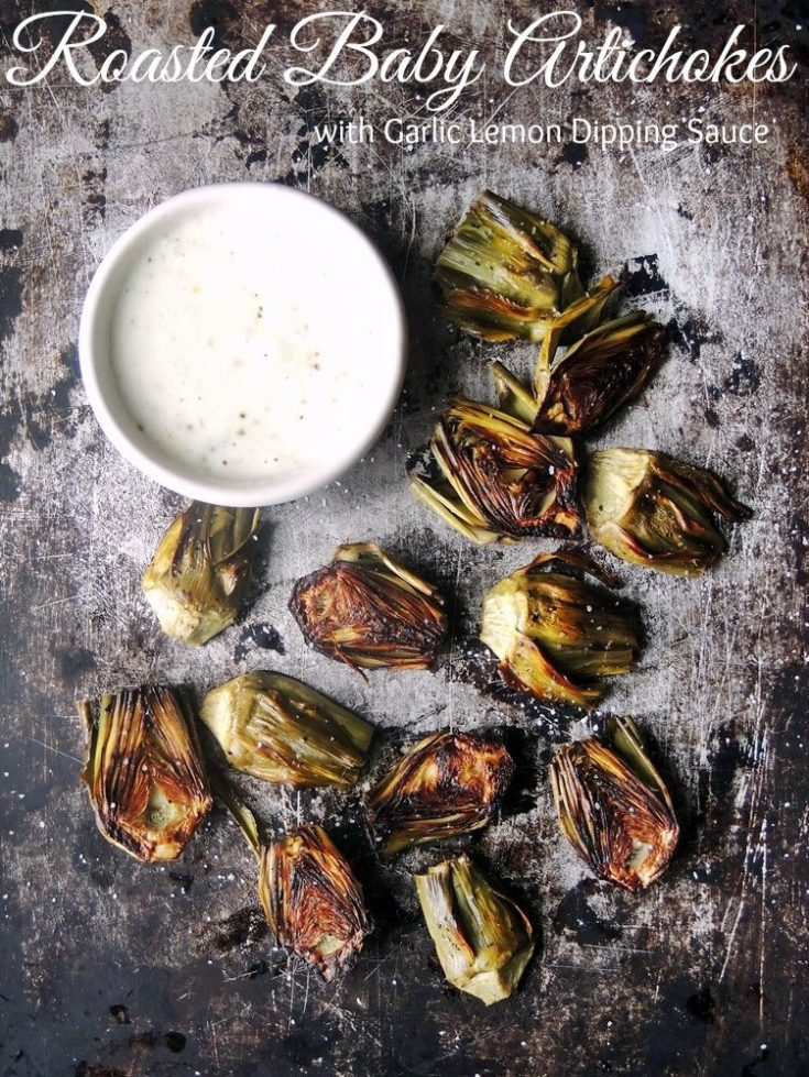 Roasted Baby Artichokes with Lemon Garlic Dipping Sauce