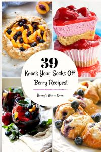 39 Berry Recipes That Will Knock YOur Socks Off!