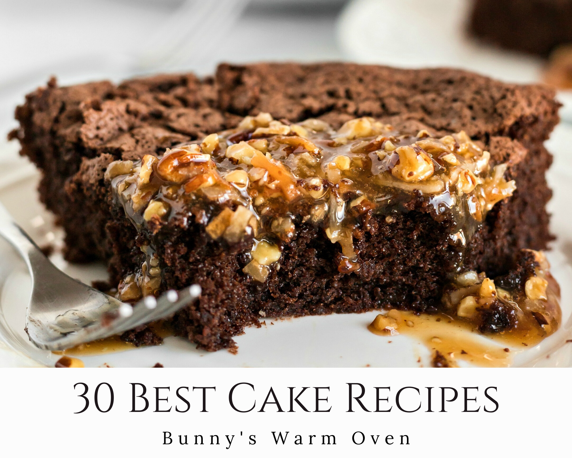 30 Best Cake Recipes For Any Holiday Bunny S Warm Oven